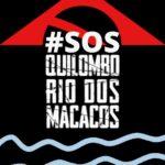 O Quilombo Rio dos Macacos pede socorro. A marinha do Brasil impediu os quilombolas de usarem a única fonte de água e alimento da comunidade: o Rio dos Macacos